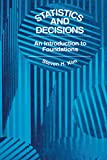 Statistics and Decisions: An Introduction to Foundations (English Edition)