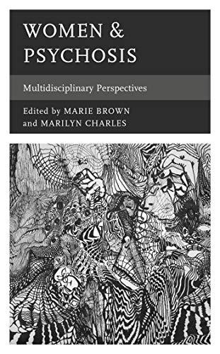 Women & Psychosis: Multidisciplinary Perspectives (Psychoanalytic Studies: Clinical, Social, and Cultural Contexts) (English Edition)