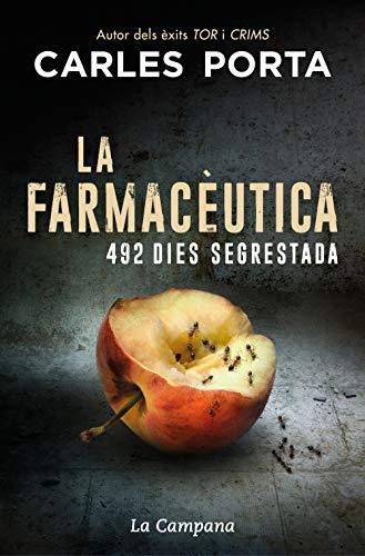 La farmacèutica: 492 dies segrestada (Catalan Edition)