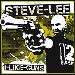 She don't like guns - Steve Lee