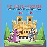ME GUSTA COLOREAR CASTILLOS DRAGONES CABALLEROS VOL.2: Libro para colorear para niños de 4 a 8 años Edad Media| cuaderno de 50 libros para colorear Tema medieval| Formato cuadrado grande