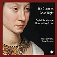 The Queenes Good Night: English Renaissance Music for Harp and Lute (2012-10-01)