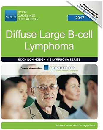 NCCN Guidelines for Patients®: Diffuse Large B-cell Lymphoma, 2017
