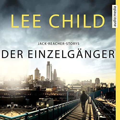 Der Einzelgänger: Jack-Reacher-Storys