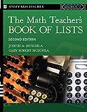 The Math Teacher s Book Of Lists: Grades 5-12, 2nd Edition