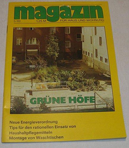 Magazin für Haus und Wohnung Heft 05/1989 Grüne Höfe Neue Energieverordnung Tips für den rationellen Einsatz von Haushaltpflegemitteln Montage von Waschtischen
