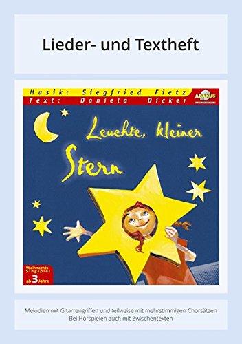 Leuchte, kleiner Stern: Lieder- und Textheft: 24 Seiten · A5 Heft · Melodien und Text mit Gitarrengriffen und Zwischentexten