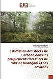 Estimation des stocks de Carbone dans les peuplements forestiers de ville de Kisangani et ses environs