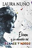 Elena y su mundo en blanco y negro
