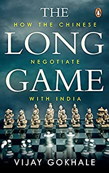 The Long Game: How the Chinese Negotiate with India (English Edition) par [Vijay Gokhale]