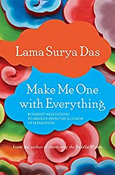 Make Me One with Everything by Lama Surya Das