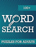 100+ Word Search Puzzles for Adults: Word Search Book for Adults with a Huge Supply of Puzzles, Big Puzzlebook with Word Find Puzzles for Seniors, Adults and all other Puzzle Fans