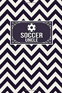 Soccer Uncle: Gift Lined Journal Notebook To Write In