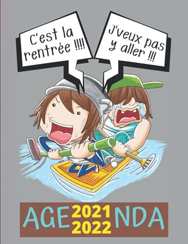 Agenda 2021-2022 C'est La Rentrée, Je Ne Veux Pas Y Aller !: Pour ado garçon collège et lycée / Semainier sur 2 pages côte à côte / début Août 2021 à fin Août 2022 / Grand format