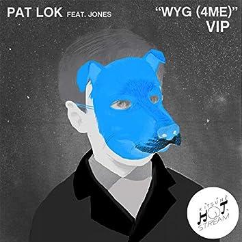 WYG (4 ME) [VIP] [feat. JONES]
