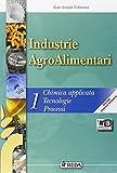 Industrie agroalimentari. Vol. unico. Per gli Ist. tecnici agrari. Con e-book. Con espansione online