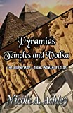 Pyramids Temples And Vodka: The Journeys of A Young Woman of Color (English Edition)