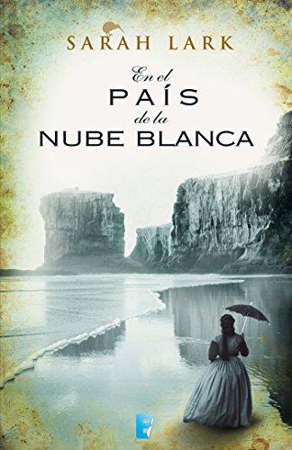 En el país de la nube blanca (Trilogía de la Nube Blanca 1) (Trilogía a Sarah Lark- 0003 (NB GRANDES NOVELAS))