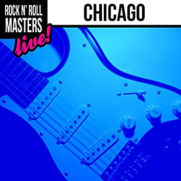 Rock n' Roll Masters: Chicago (Live)