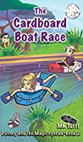 The Cardboard Boat Race: Putney and the Magic eyePad-Book 2