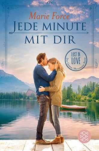 Jede Minute mit dir: Lost in Love. Die Green-Mountain-Serie 7