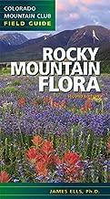 Rocky Mountain Flora (Colorado Mountain Club Field Guide)