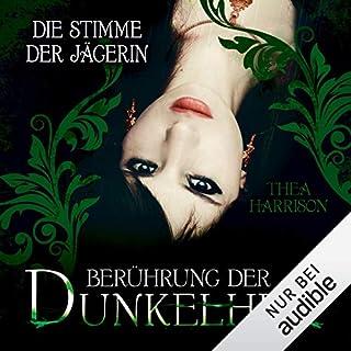 Die Stimme der Jägerin     Berührung der Dunkelheit 2              Autor:                                                                                                                                 Thea Harrison                               Sprecher:                                                                                                                                 Tanja Fornaro                      Spieldauer: 3 Std. und 17 Min.     256 Bewertungen     Gesamt 4,6