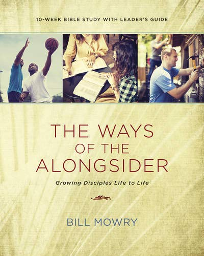 Download The Ways of the Alongsider: Growing Disciples Life to Life 1631465724