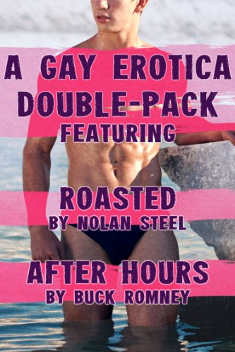 Gay Erotica Double Pack - Roasted by Nolan Steel, and After Hours by Buck Romney (English Edition) eBook: Romney, Buck, Steel, Nolan: Amazon.es: Tienda Kindle