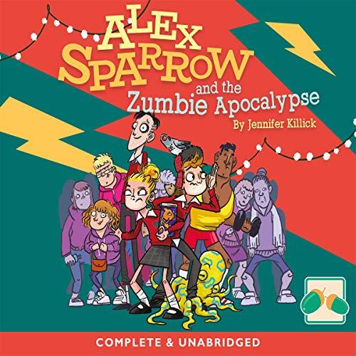 Alex Sparrow and the Zumbie Apocalypse cover art