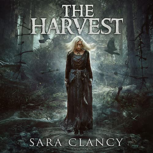 The Harvest (Scary Supernatural Horror with Monsters) Audiobook By Sara Clancy, Scare Street cover art