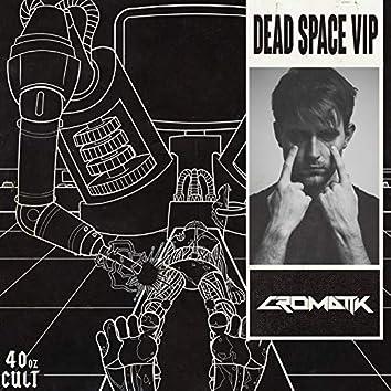 Dead Space VIP