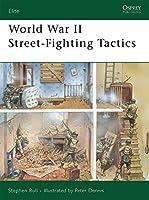 World War II Street-Fighting Tactics (Elite)
