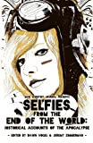 Selfies from the End of the World: Historical Accounts of the Apocalypse (Mad Scientist Journal Presents) (Volume 2)