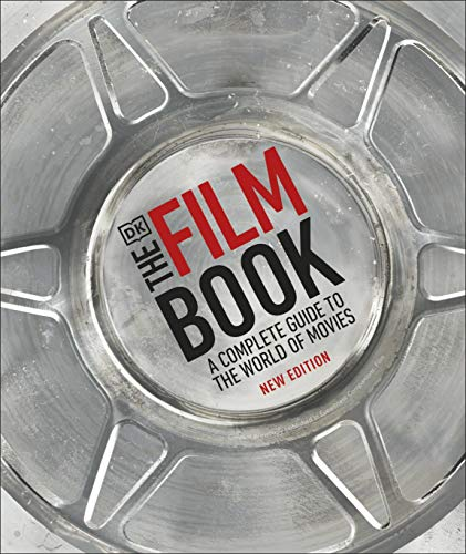 The Film Book, New Edition: A Complete Guide to the World of Movies
