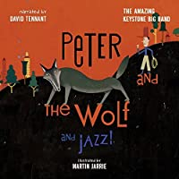Peter and the Wolf and Jazz! (Narrated by David Tennant) by David Tennant (2015-10-10)