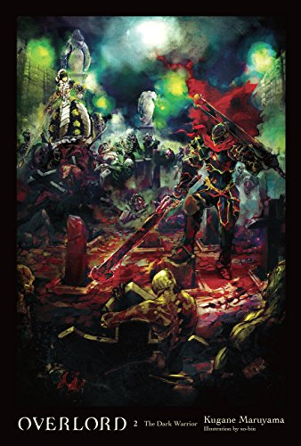 Overlord, Vol. 2 (light novel): The Dark Warrior (English Edition)