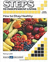 Steps to Independent Living: How to Stay Healthy