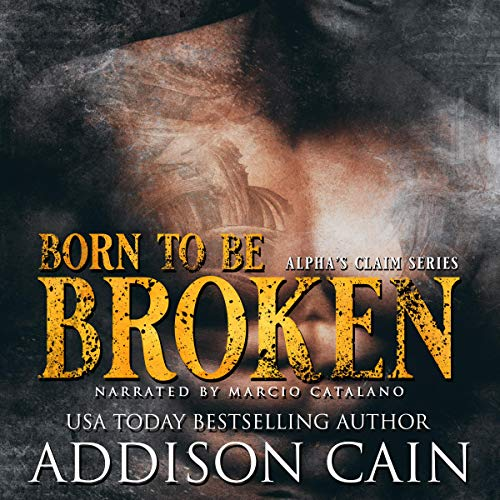 Born to Be Broken Audiobook By Addison Cain cover art