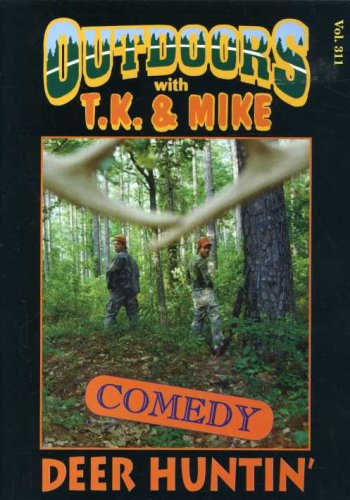 Outdoors with T.K. and Mike: Deer Huntin'