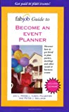 FabJob Guide to Become an Event Planner: Discover How to Get Hired to Plan Parties, Meetings and other Social or Business Events