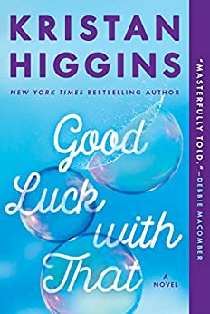 Good Luck with That by [Kristan Higgins]