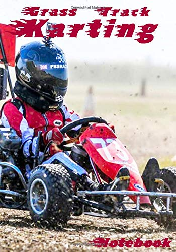 Grass Track Karting Notebook: Go Kart racing Journal  7 x 10  for karting enthusiasts 100 lined pages  karting accessories