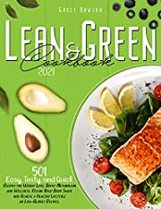Lean and Green Cookbook 2021: 501 Easy, Tasty, and Quick Recipes for Weight Loss, Boost Metabolism and Wellness. Regain Your Body Shape and Achieve a Healthy Lifestyle by Low-Budget Recipes.