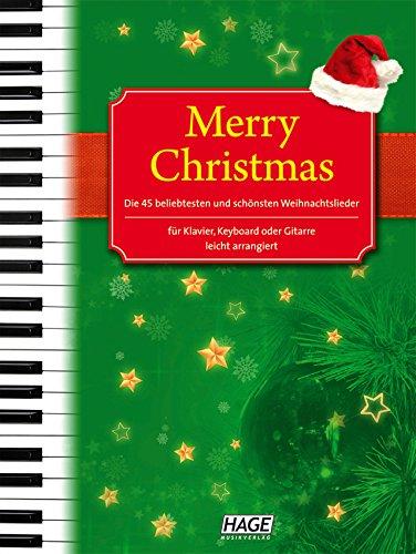 Merry Christmas für Klavier, Keyboard oder Gitarre: Die 45 beliebtesten und schönsten Weihnachtslieder - leicht arrangiert: Alte und neue Weihnachtslieder