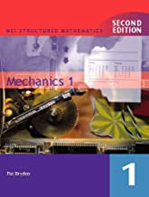 MEI Structured Mathematics: Mechanics 1 (MEI Structured Mathematics) (Bk. 1)