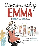 Awesomely Emma: A Charley and Emma Story (Charley and Emma Stories)