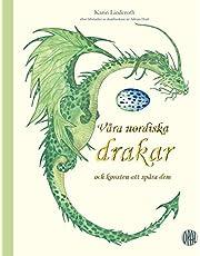 Våra nordiska drakar och konsten att spåra dem : efter fältstudier av drakforskare sir Adrian Dratt