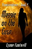 Maggie on the Cusp: Transcendence Book 2