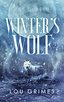 Winter's Wolf (The Cursed Book 1) by [Lou Grimes]